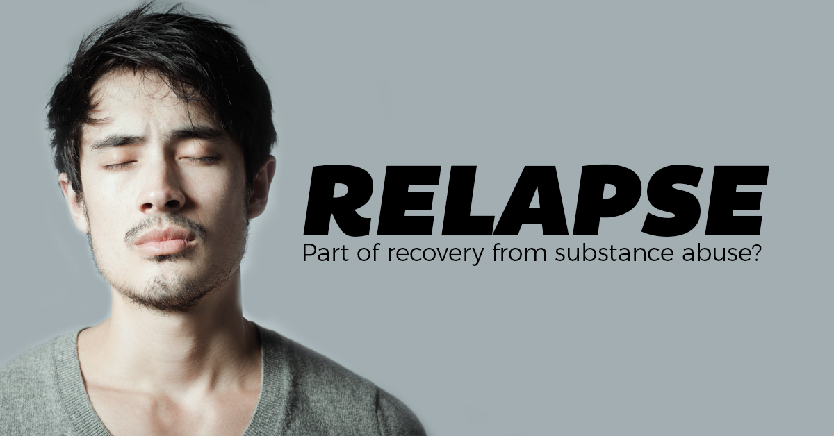 Relapse: Part of recovery from substance abuse?